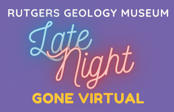 The Rutgers Geology Museum Late Night Gone Virtual